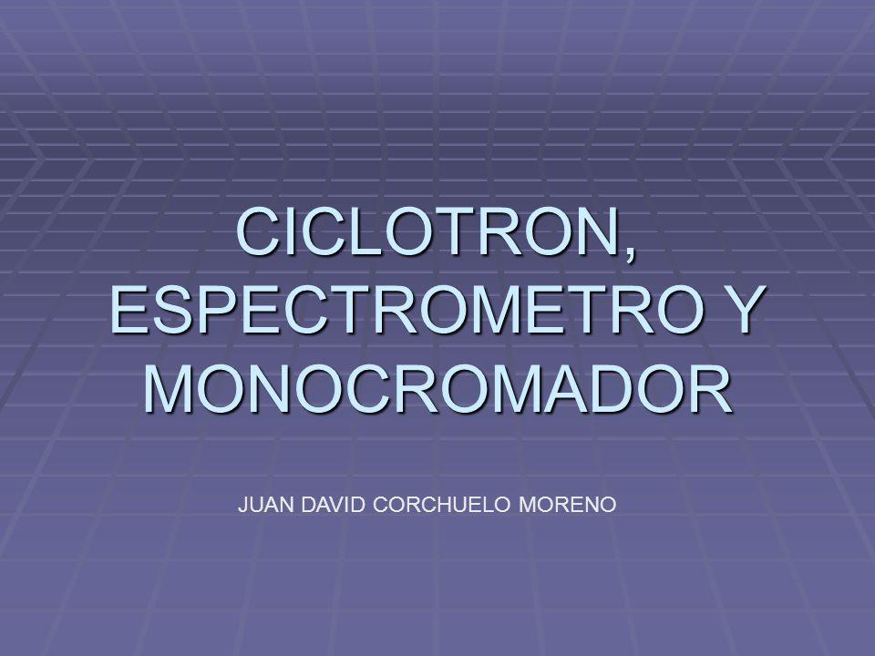 CICLOTRON Creado por Ernesto Orlando Lawrence (1901-1958) en 1931 Creado por Ernesto Orlando Lawrence (1901-1958) en 1931 El ciclotrón permitió producir artificialmente mas de 300 substancias radioactivas.