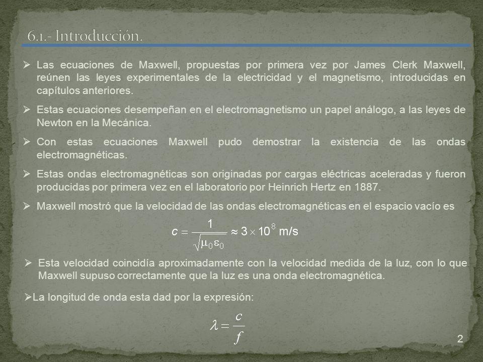 2 Las ecuaciones de Maxwell, propuestas por primera vez por James Clerk Maxwell, reúnen las leyes experimentales de la electricidad y el magnetismo, i