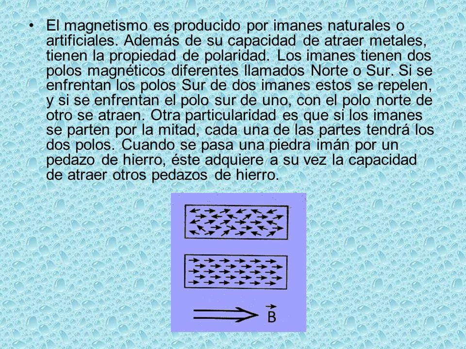 El magnetismo es producido por imanes naturales o artificiales.
