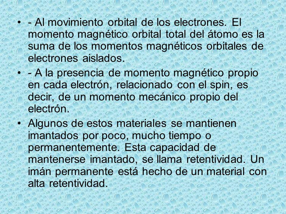 - Al movimiento orbital de los electrones.