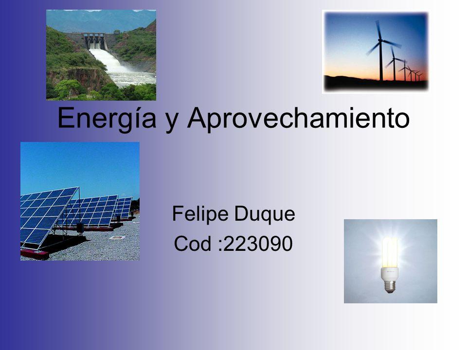Energía y Aprovechamiento Felipe Duque Cod :223090