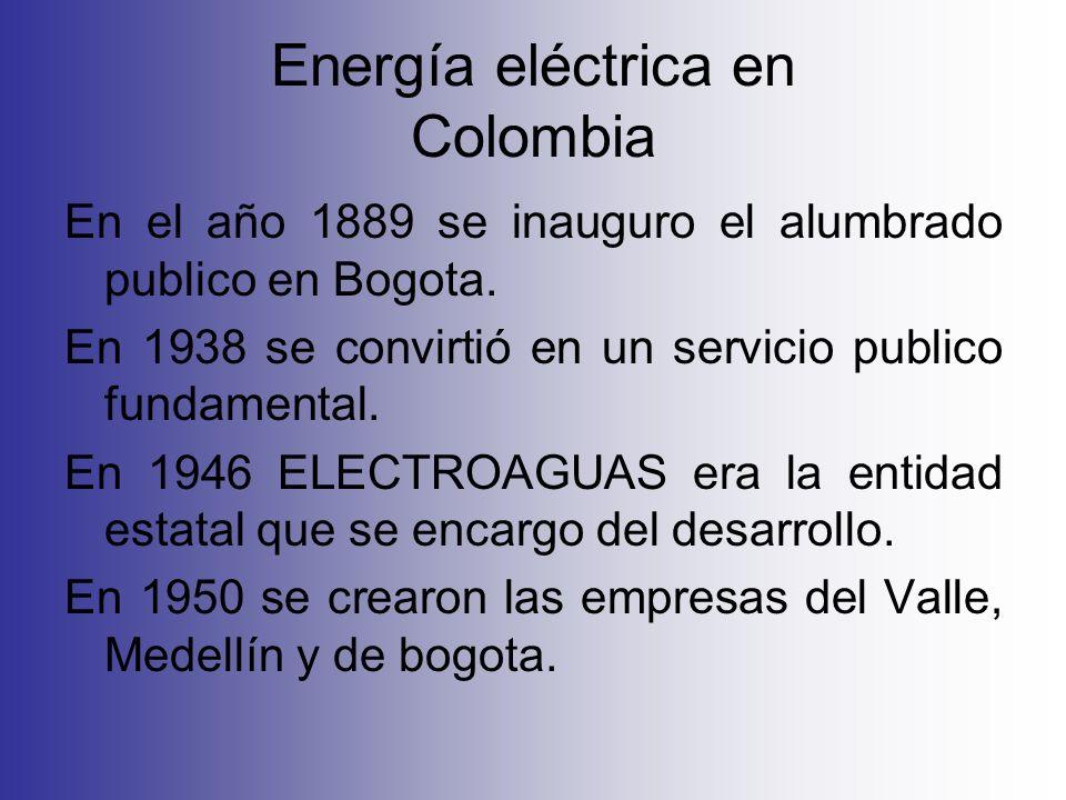 Energía eléctrica en Colombia En el año 1889 se inauguro el alumbrado publico en Bogota. En 1938 se convirtió en un servicio publico fundamental. En 1