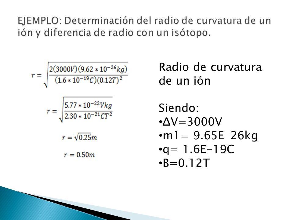 Diferencia en los radios de los isotopos de un ión Siendo: Relación de masas= 58:60 r1= 0.50m (sacado en el ejercicio anterior)