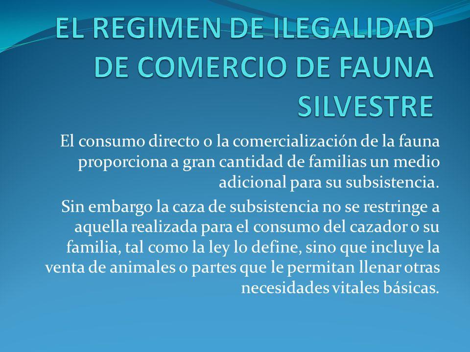 El consumo directo o la comercialización de la fauna proporciona a gran cantidad de familias un medio adicional para su subsistencia.