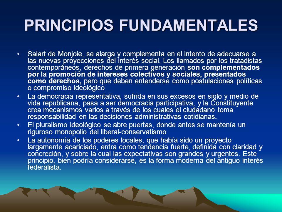 PRINCIPIOS FUNDAMENTALES Salart de Monjoie, se alarga y complementa en el intento de adecuarse a las nuevas proyecciones del interés social. Los llama