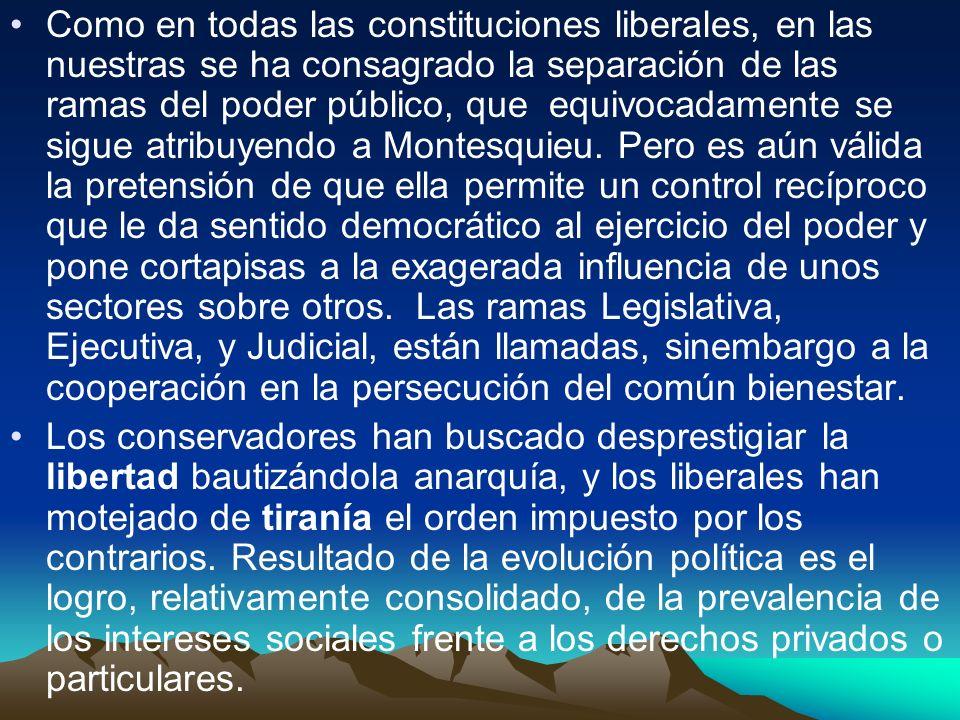 ORGANIZACION DEL ESTADO El Estado colombiano se plantea funcionalmente con el Poder Público operando a través de tres Ramas, la Legislativa, la Ejecutiva, y la Judicial.