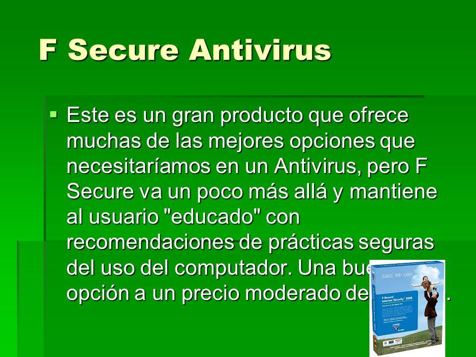 F Secure Antivirus F Secure Antivirus Este es un gran producto que ofrece muchas de las mejores opciones que necesitaríamos en un Antivirus, pero F Se