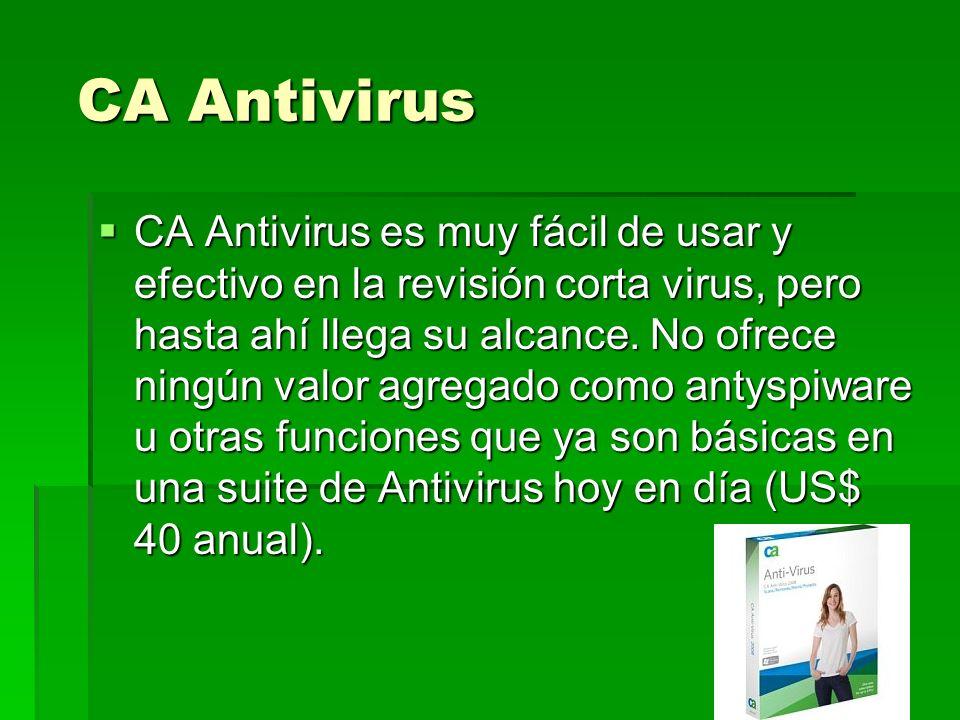 CA Antivirus CA Antivirus CA Antivirus es muy fácil de usar y efectivo en la revisión corta virus, pero hasta ahí llega su alcance. No ofrece ningún v
