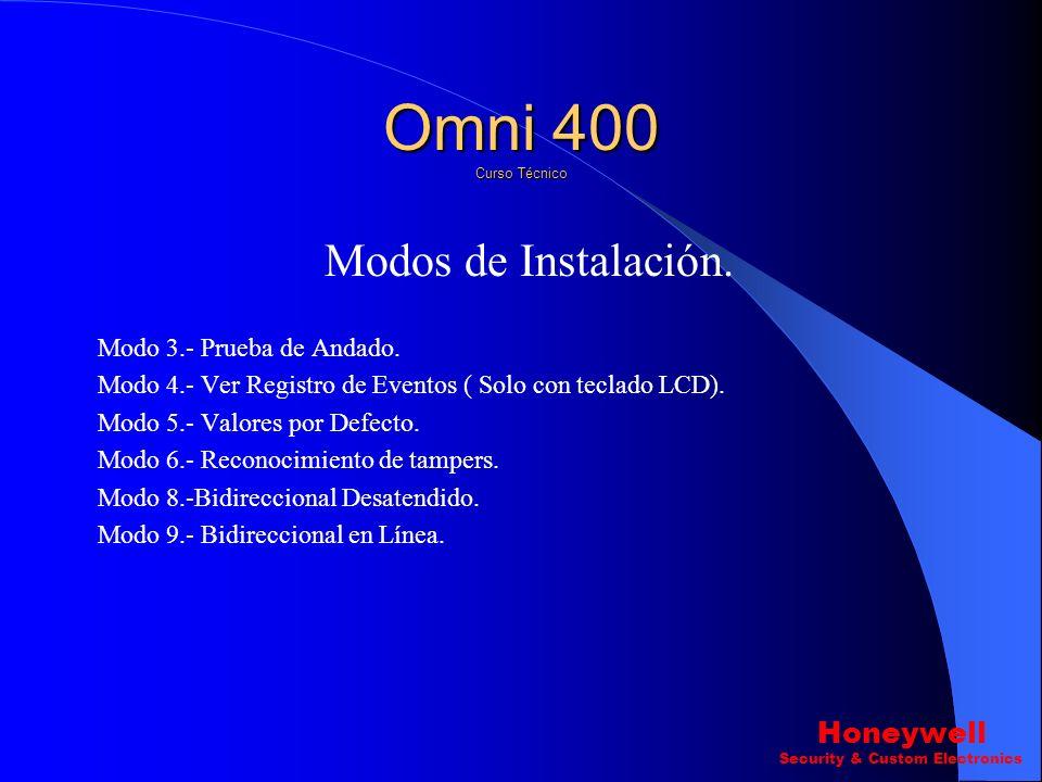 Modos de Instalación. Dentro de Programación existen 9 Modos de Instalador. Modo 1.-Programación con teclado 3 SubModos 1) Opciones del sistema. ( Pre