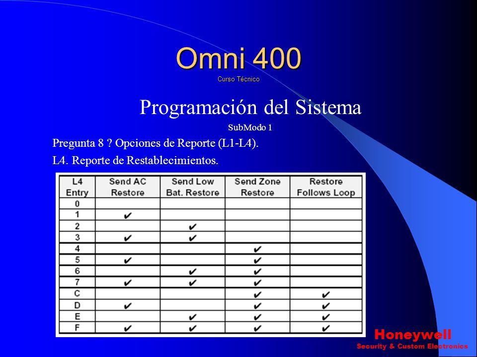 Programación del Sistema SubModo 1 Pregunta 8 ? Opciones de Reporte (L1-L4). L2.Reporte de restablecimiento del tamper,para que el reporte sea enviado