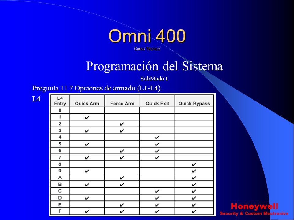 Programación del Sistema SubModo 1 Pregunta 11 ? Opciones de armado.(L1-L4). L3 Omni 400 Curso Técnico Honeywell Security & Custom Electronics