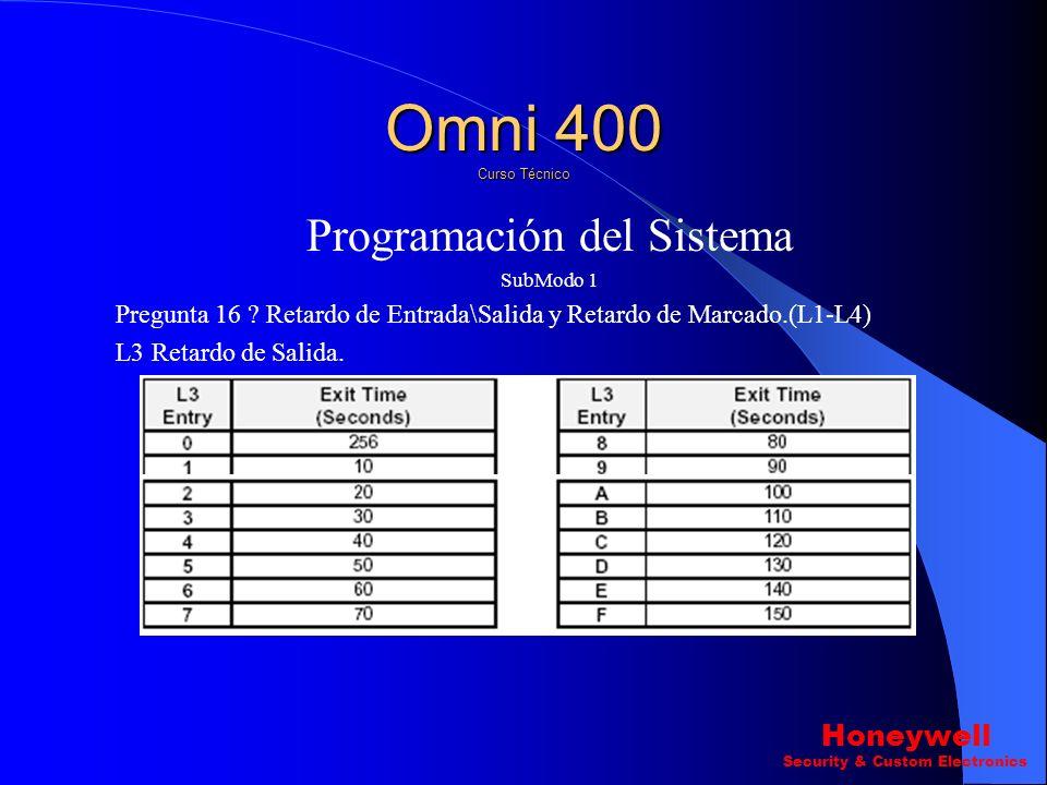 Programación del Sistema SubModo 1 Pregunta 16 ? Retardo de Entrada\Salida y Retardo de Marcado.(L1-L4) L1-L2 Retardo de entrada. Omni 400 Curso Técni