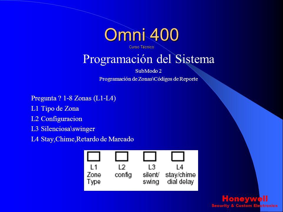 Programación del Sistema SubModo 2 Programación de Zonas\Códigos de Reporte Para ingresar al Submodo 2 Ingresamos la secuencia Siguiente. Esta secuenc