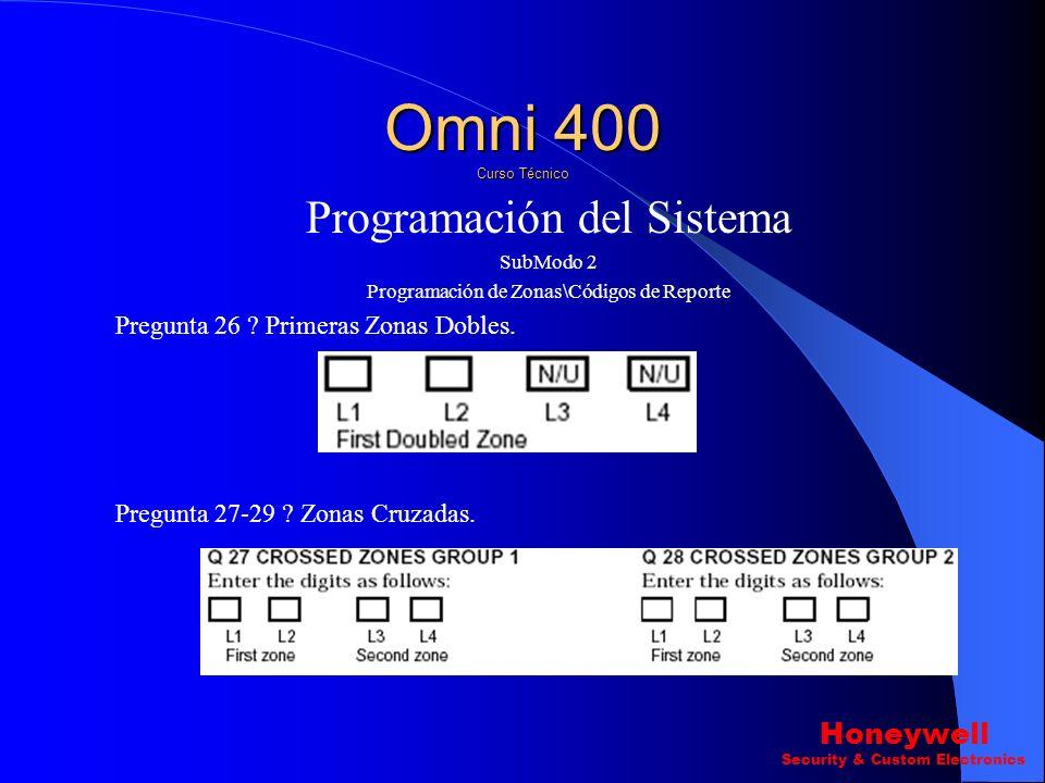 Programación del Sistema SubModo 2 Programación de Zonas\Códigos de Reporte Pregunta 13-25 ? Códigos de Reporte De Sistema Omni 400 Curso Técnico Hone