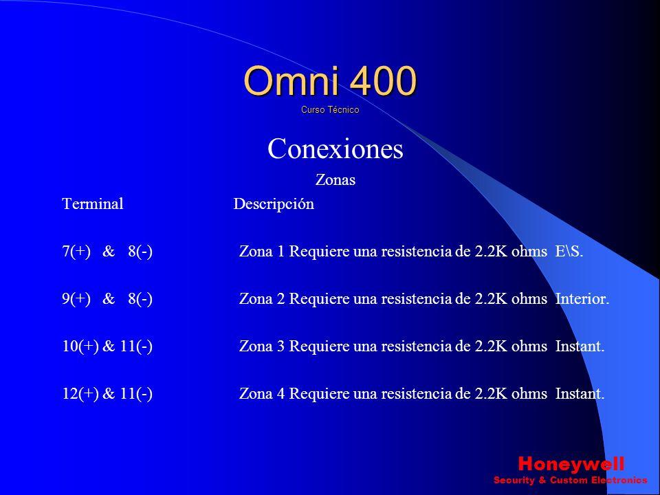 Conexiones Zonas Terminal Descripción 7(+) & 8(-) Zona 1 Requiere una resistencia de 2.2K ohms E\S.