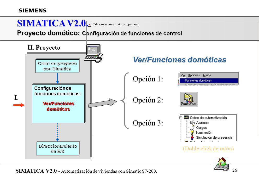 25 SIMATICA V2.0. Presentación de SIMATICA... SIMATICA V2.0 - Automatización de viviendas con Simatic S7-200. r Introducción r Arquitectura del sistem