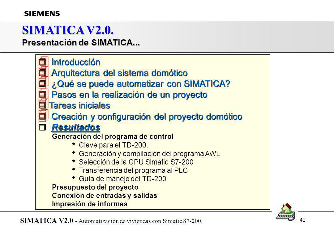 41 SIMATICA V2.0. Presentación de SIMATICA... SIMATICA V2.0 - Automatización de viviendas con Simatic S7-200. r Introducción r Arquitectura del sistem