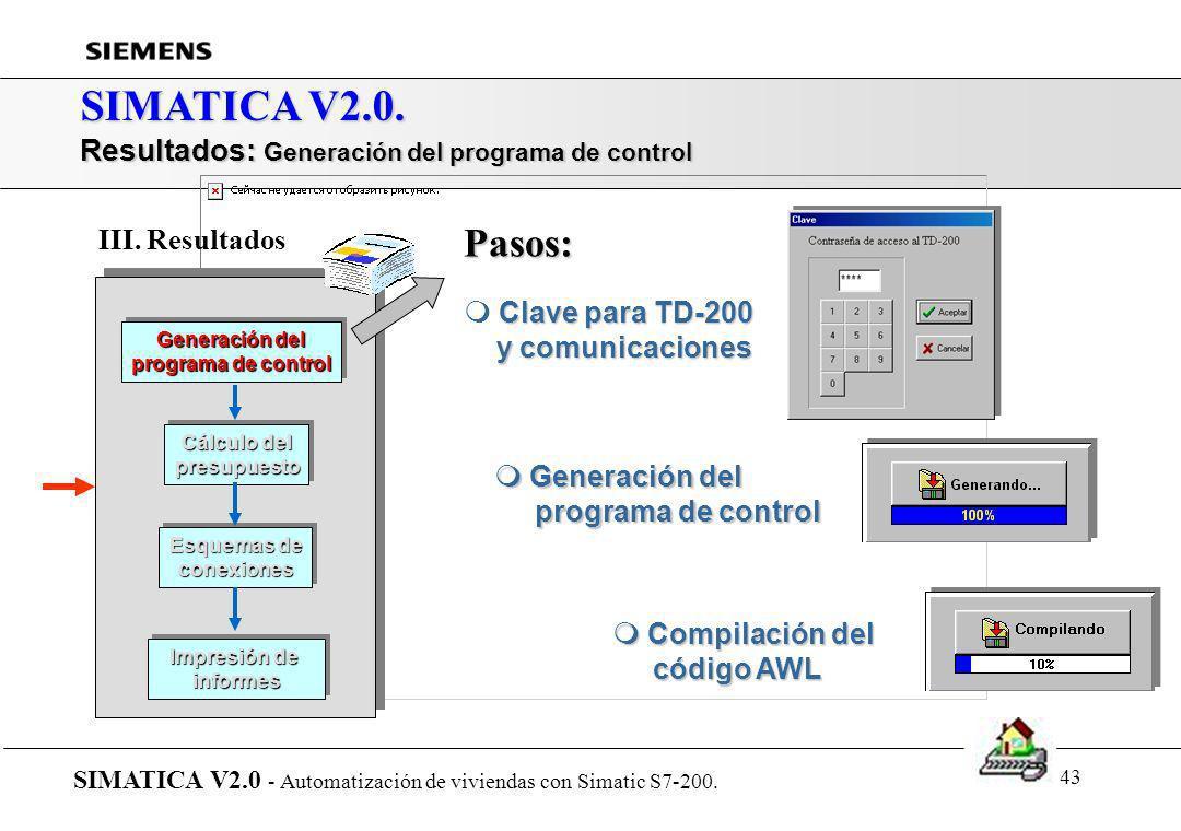 42 SIMATICA V2.0. Presentación de SIMATICA... SIMATICA V2.0 - Automatización de viviendas con Simatic S7-200. r Introducción r Arquitectura del sistem