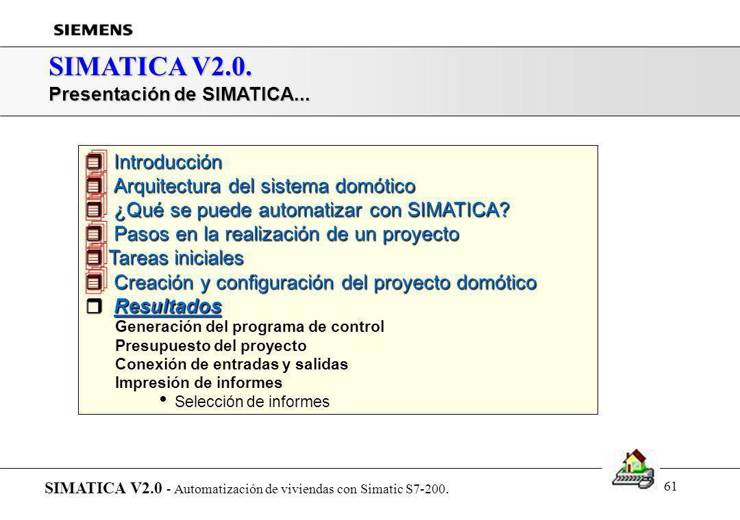 60 SIMATICA V2.0. Resultados: Conexión de entradas y salidas (Descentralizado) SIMATICA V2.0 - Automatización de viviendas con Simatic S7-200. Generac