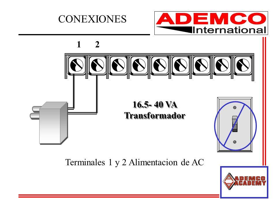 CONEXIONES 16.5- 40 VA Transformador 16.5- 40 VA Transformador 12 Terminales 1 y 2 Alimentacion de AC