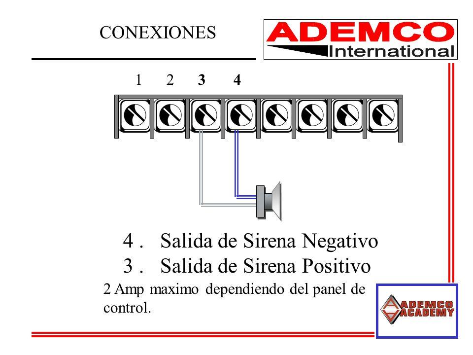 CONEXIONES 1234 4. Salida de Sirena Negativo 3. Salida de Sirena Positivo 2 Amp maximo dependiendo del panel de control.