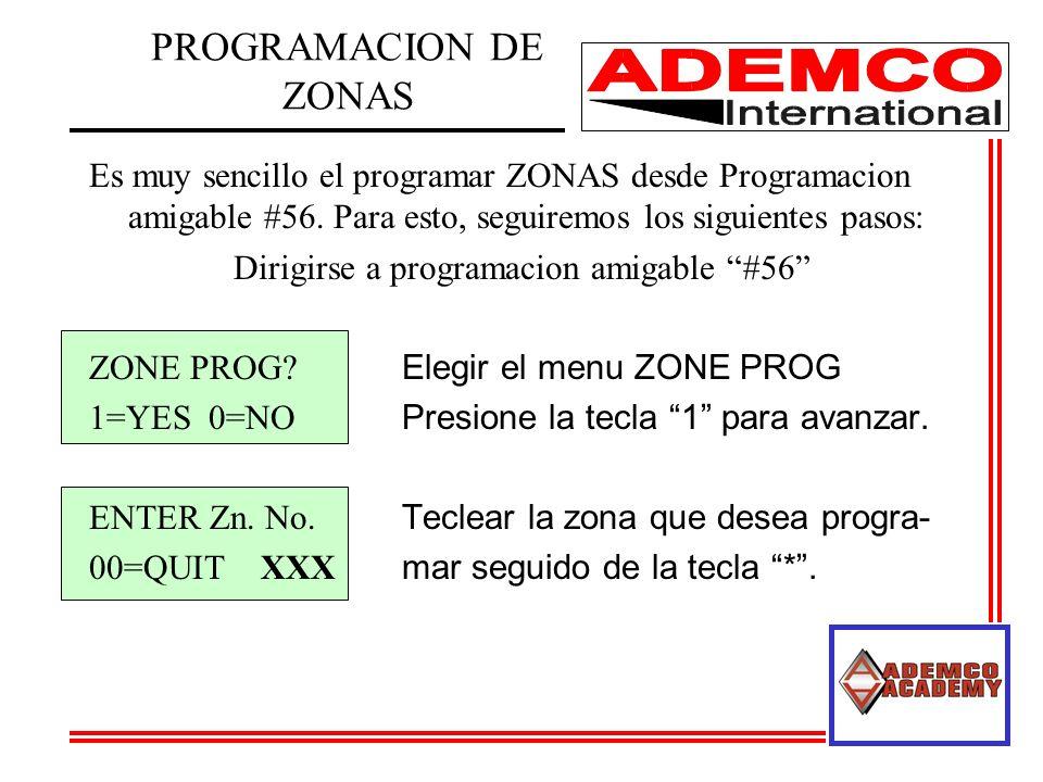 PROGRAMACION DE ZONAS Es muy sencillo el programar ZONAS desde Programacion amigable #56. Para esto, seguiremos los siguientes pasos: Dirigirse a prog