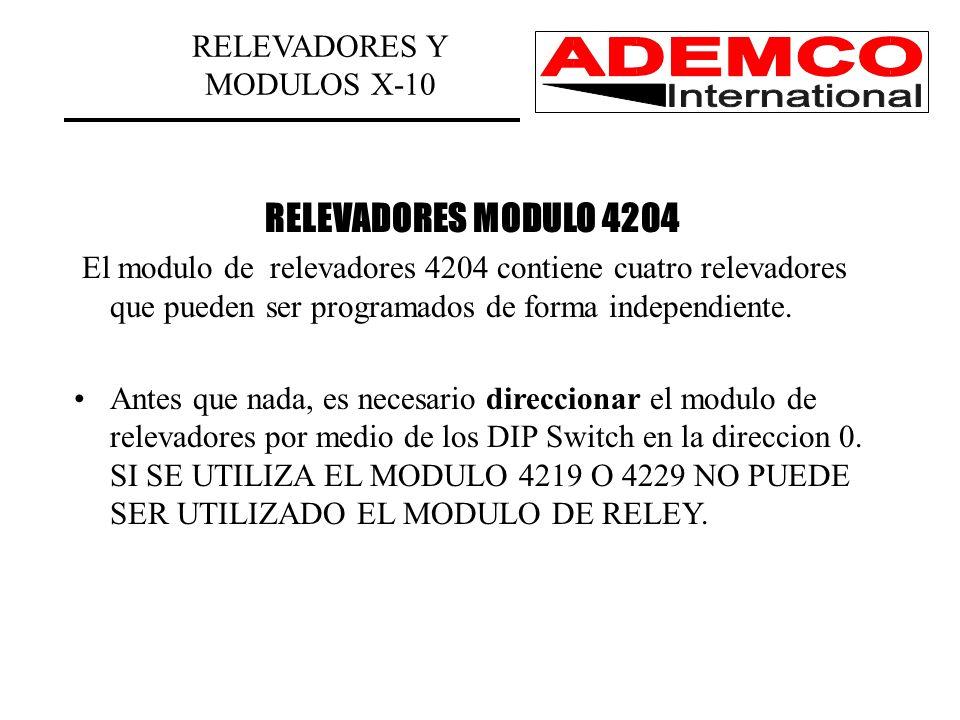 RELEVADORES MODULO 4204 El modulo de relevadores 4204 contiene cuatro relevadores que pueden ser programados de forma independiente.