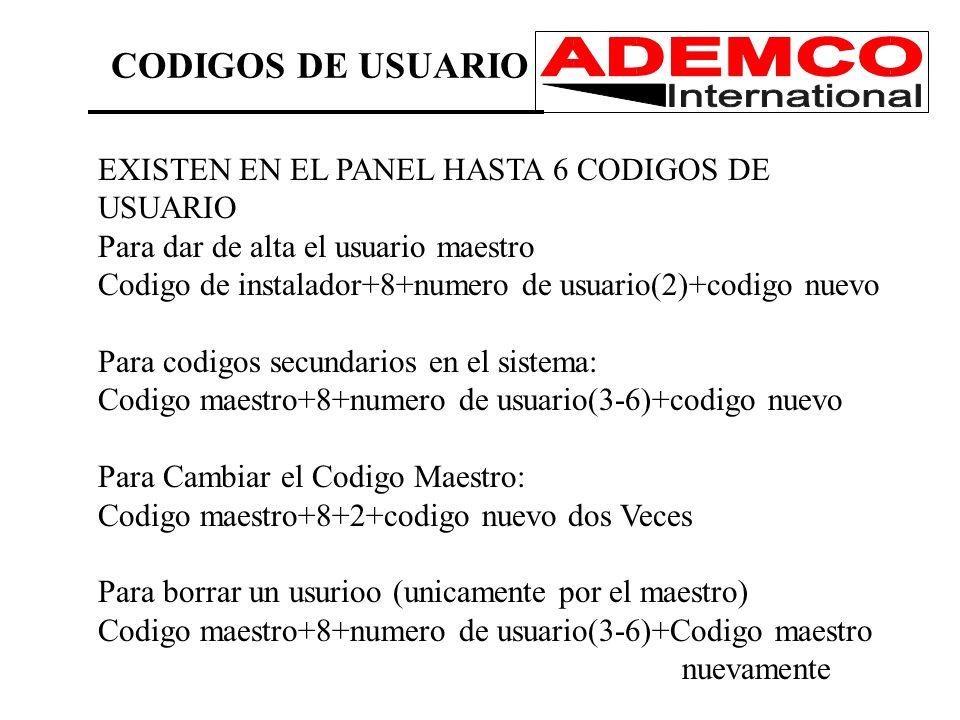 CODIGOS DE USUARIO EXISTEN EN EL PANEL HASTA 6 CODIGOS DE USUARIO Para dar de alta el usuario maestro Codigo de instalador+8+numero de usuario(2)+codi