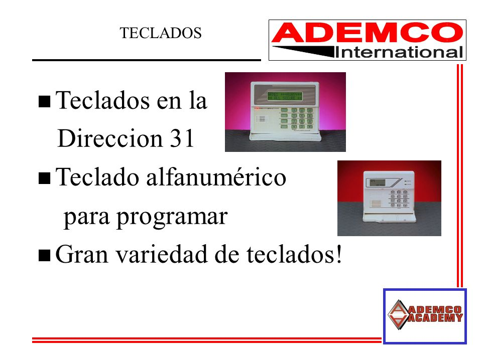 n Teclados en la Direccion 31 n Teclado alfanumérico para programar n Gran variedad de teclados.