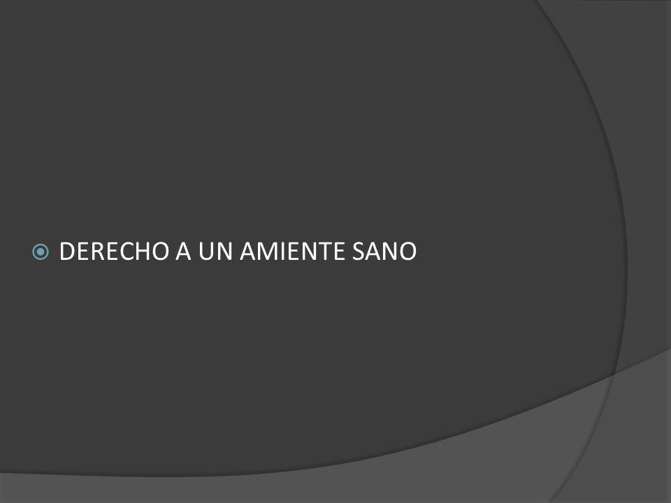 DERECHO A UN AMIENTE SANO
