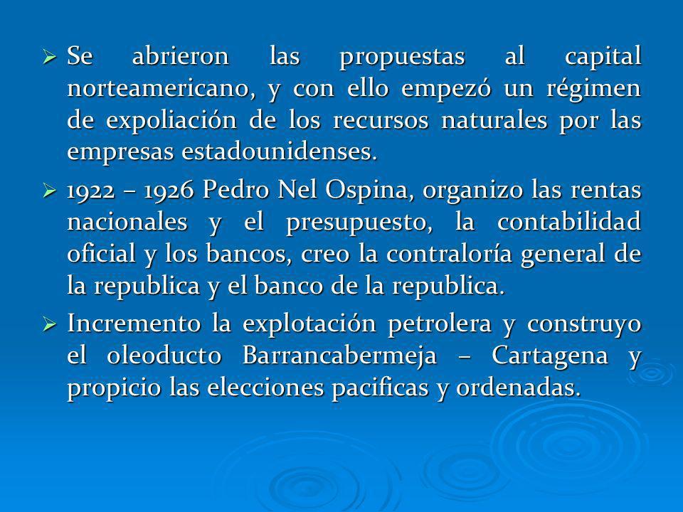 Se abrieron las propuestas al capital norteamericano, y con ello empezó un régimen de expoliación de los recursos naturales por las empresas estadouni