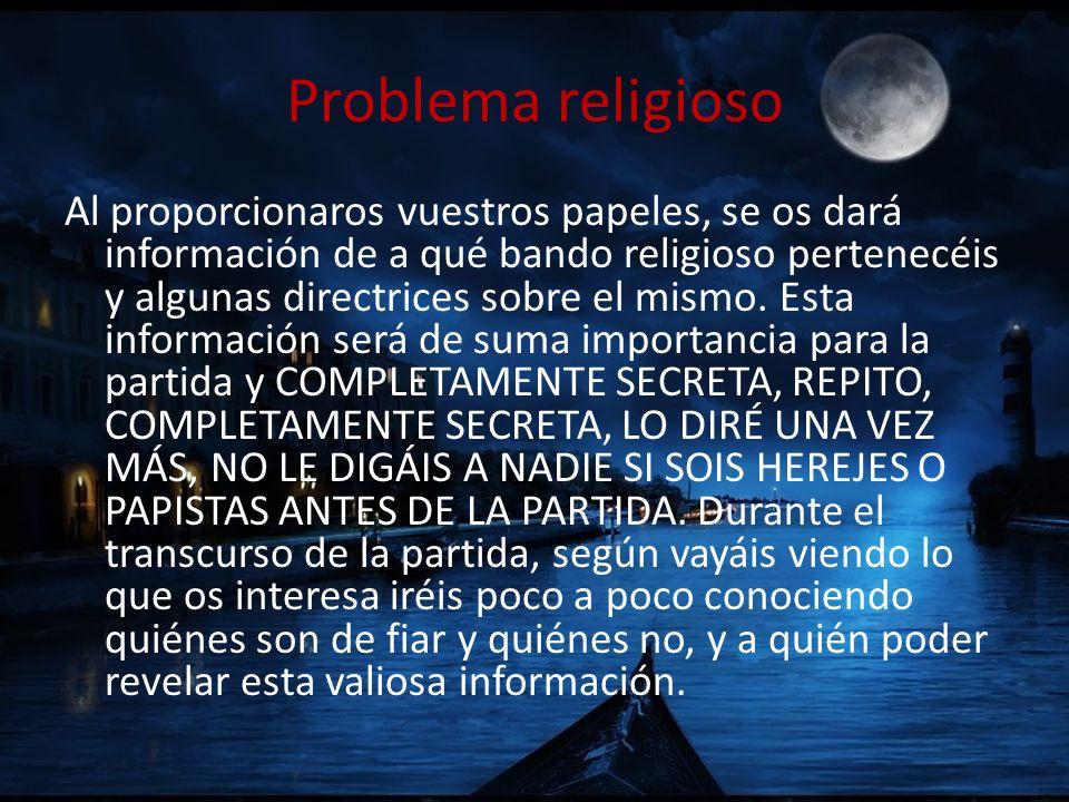 Problema religioso Al proporcionaros vuestros papeles, se os dará información de a qué bando religioso pertenecéis y algunas directrices sobre el mism