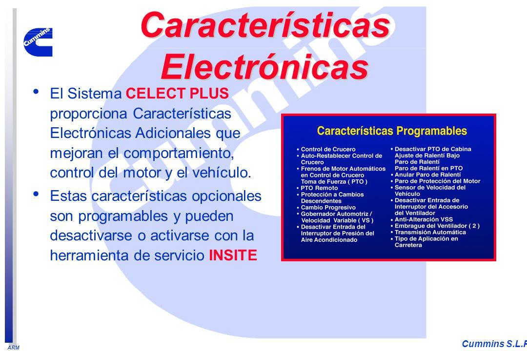 ARM Cummins S.L.P. Características Electrónicas El Sistema CELECT PLUS proporciona Características Electrónicas Adicionales que mejoran el comportamie