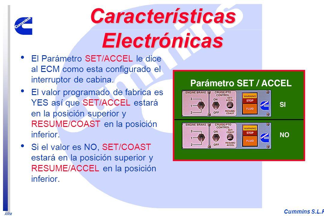 ARM Cummins S.L.P. El Parámetro SET/ACCEL le dice al ECM como esta configurado el interruptor de cabina. El valor programado de fabrica es YES así que