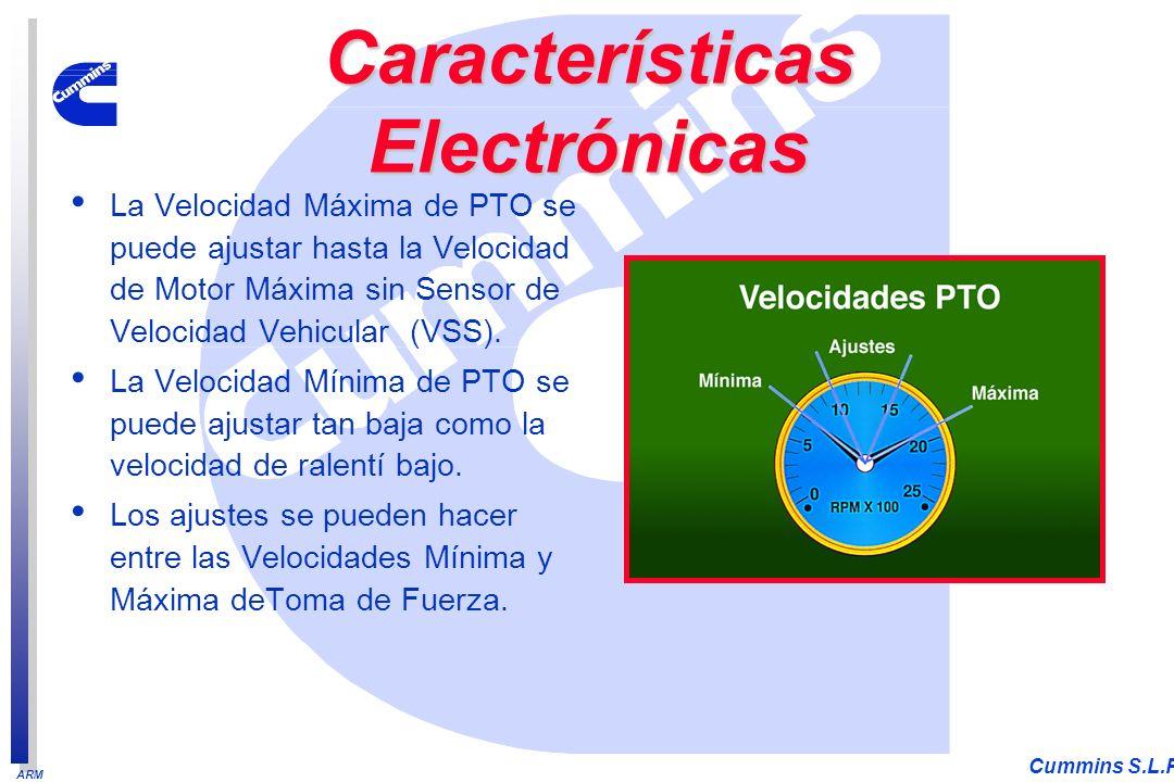 ARM Cummins S.L.P. La Velocidad Máxima de PTO se puede ajustar hasta la Velocidad de Motor Máxima sin Sensor de Velocidad Vehicular (VSS). La Velocida