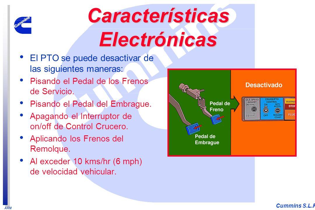 ARM Cummins S.L.P. El PTO se puede desactivar de las siguientes maneras: Pisando el Pedal de los Frenos de Servicio. Pisando el Pedal del Embrague. Ap