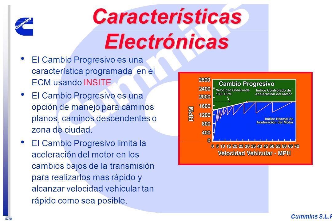 ARM Cummins S.L.P. El Cambio Progresivo es una característica programada en el ECM usando INSITE. El Cambio Progresivo es una opción de manejo para ca