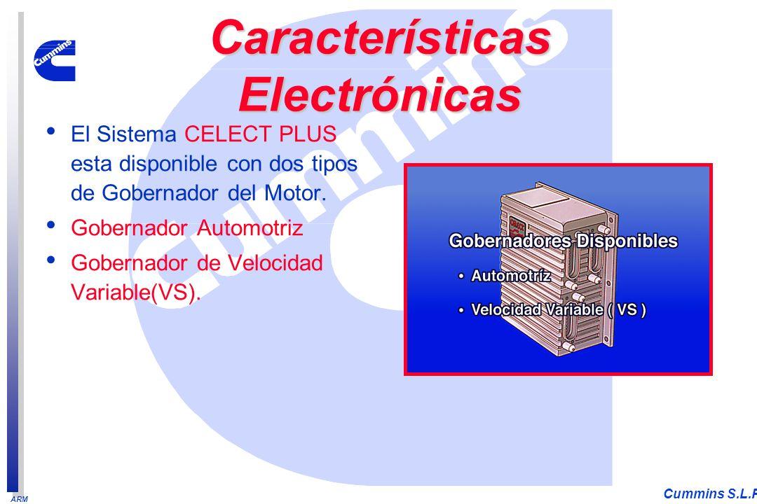ARM Cummins S.L.P. El Sistema CELECT PLUS esta disponible con dos tipos de Gobernador del Motor. Gobernador Automotriz Gobernador de Velocidad Variabl