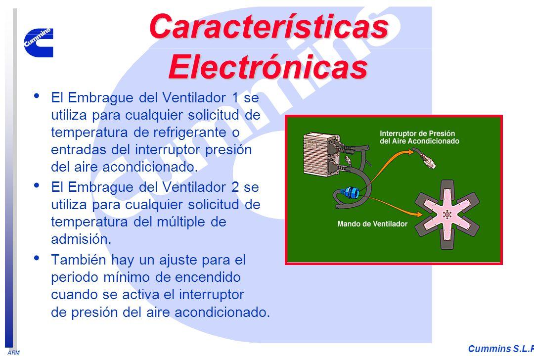 ARM Cummins S.L.P. El Embrague del Ventilador 1 se utiliza para cualquier solicitud de temperatura de refrigerante o entradas del interruptor presión