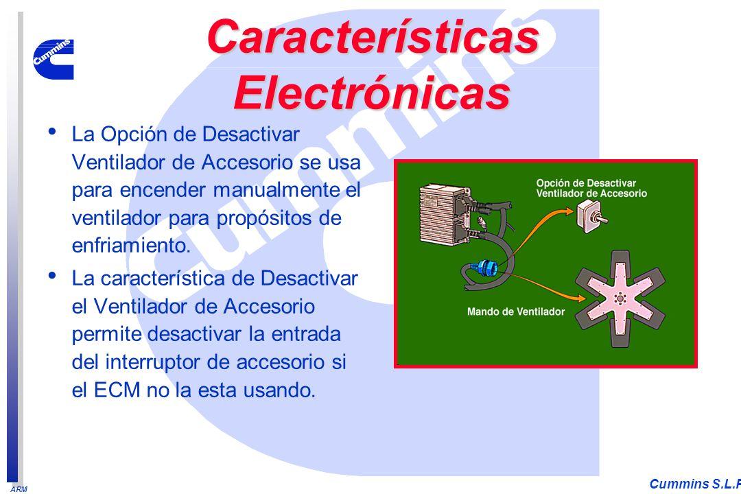 ARM Cummins S.L.P. La Opción de Desactivar Ventilador de Accesorio se usa para encender manualmente el ventilador para propósitos de enfriamiento. La
