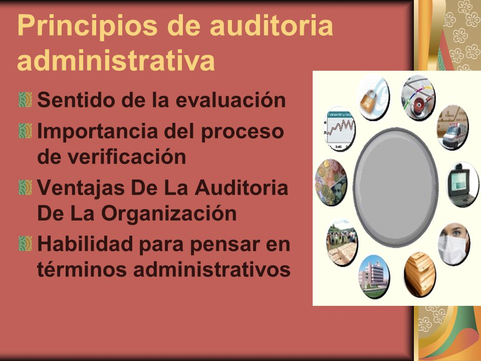 Principios de auditoria administrativa Sentido de la evaluación Importancia del proceso de verificación Ventajas De La Auditoria De La Organización Ha