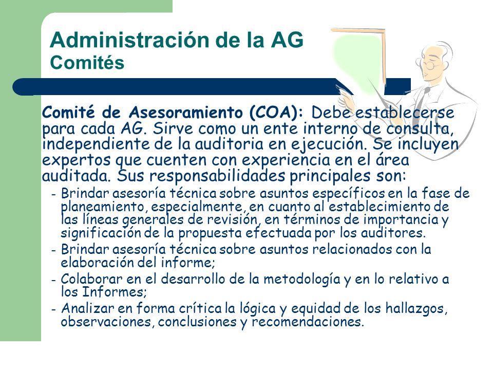 Administración de la AG Comités Comité de Asesoramiento (COA): Debe establecerse para cada AG. Sirve como un ente interno de consulta, independiente d