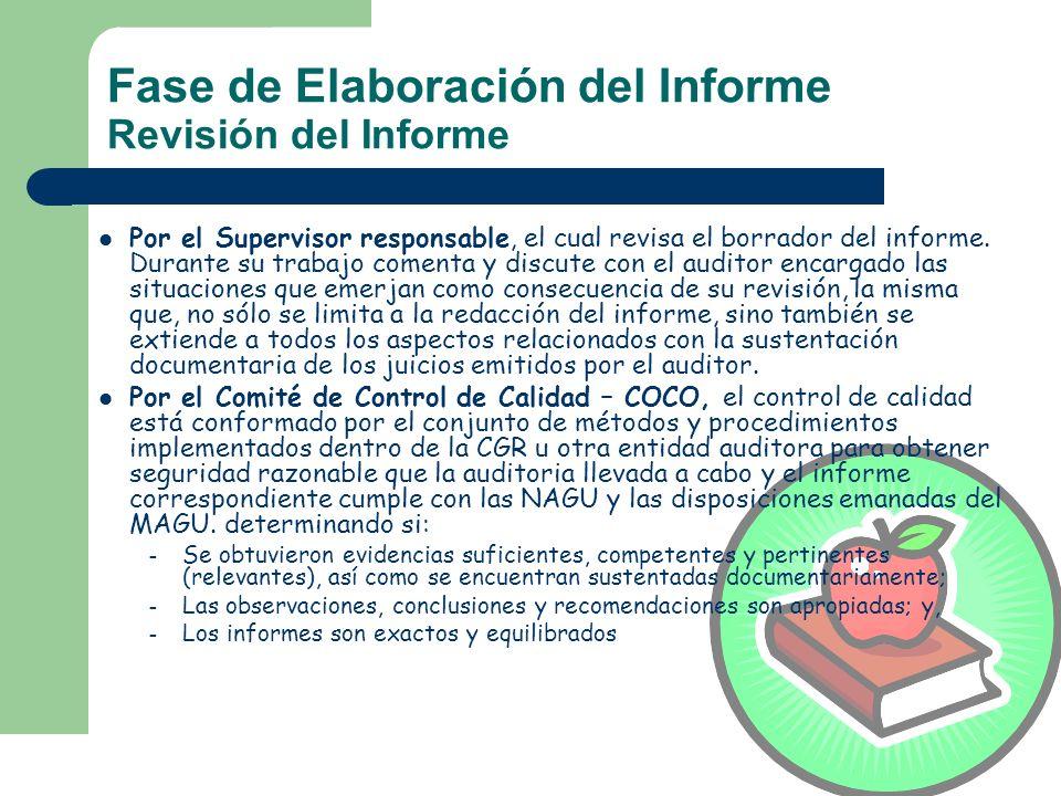 Fase de Elaboración del Informe Revisión del Informe Por el Supervisor responsable, el cual revisa el borrador del informe. Durante su trabajo comenta