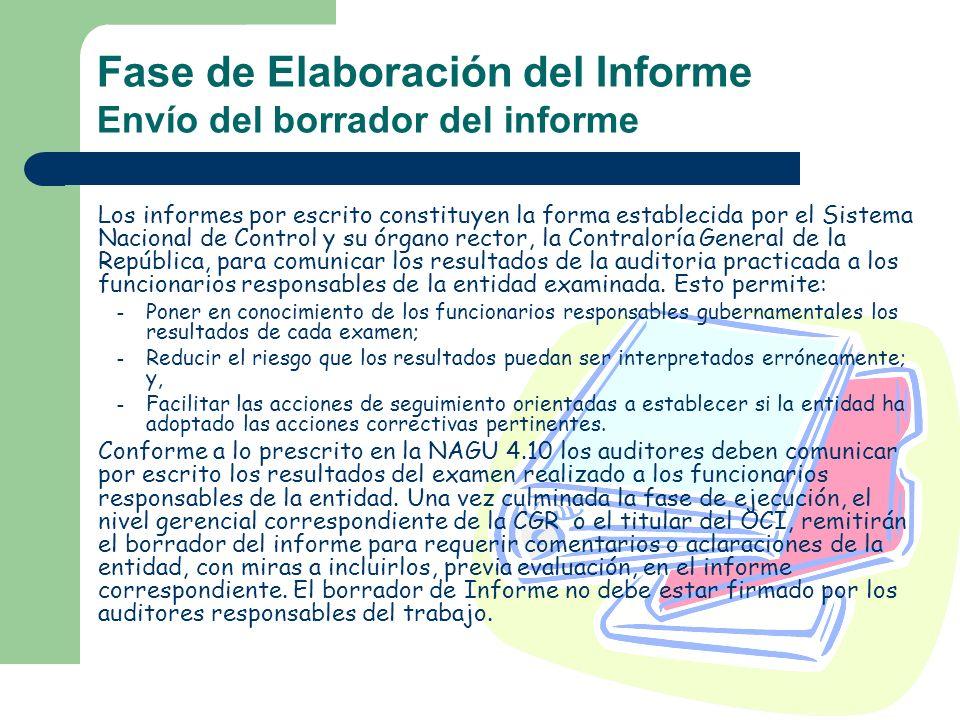 Fase de Elaboración del Informe Envío del borrador del informe Los informes por escrito constituyen la forma establecida por el Sistema Nacional de Co