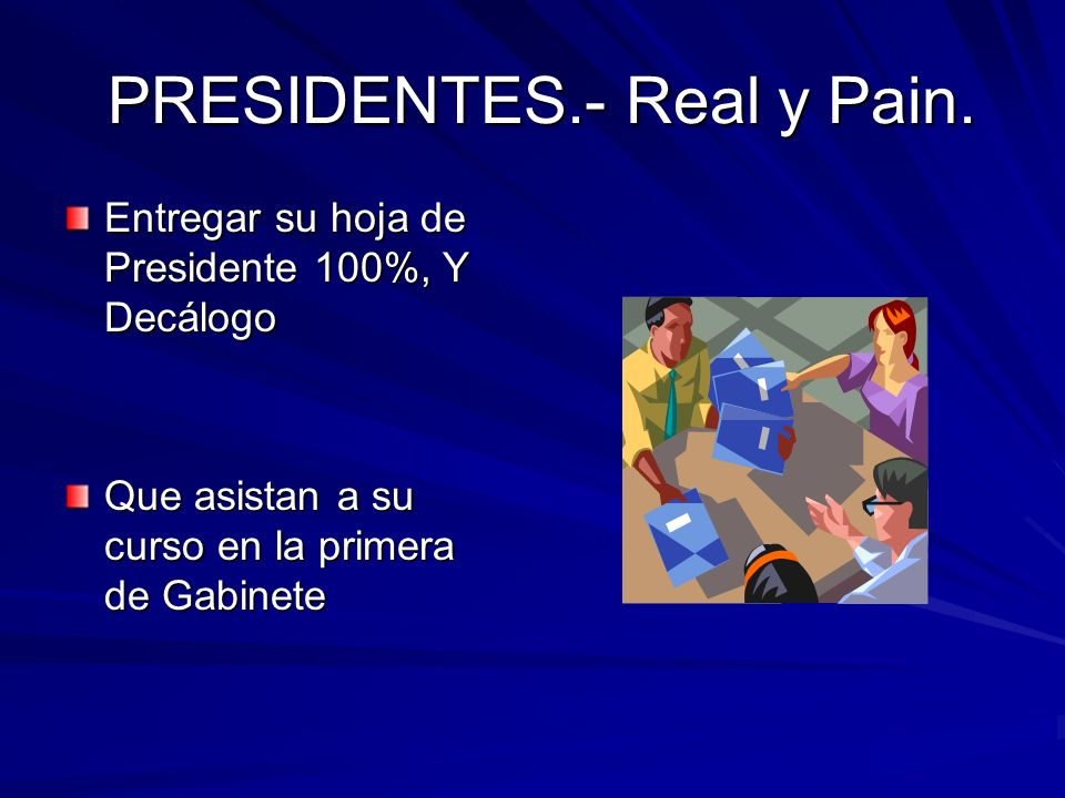 PRESIDENTES.- Real y Pain. PRESIDENTES.- Real y Pain.