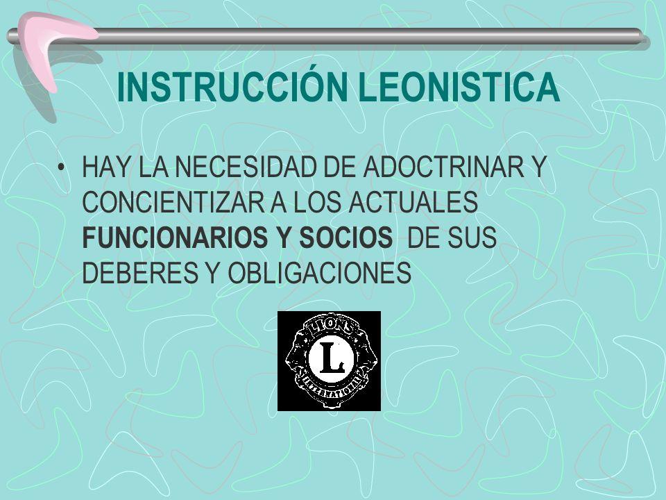 INSTRUCCIÓN LEONISTICA HAY LA NECESIDAD DE ADOCTRINAR Y CONCIENTIZAR A LOS ACTUALES FUNCIONARIOS Y SOCIOS DE SUS DEBERES Y OBLIGACIONES