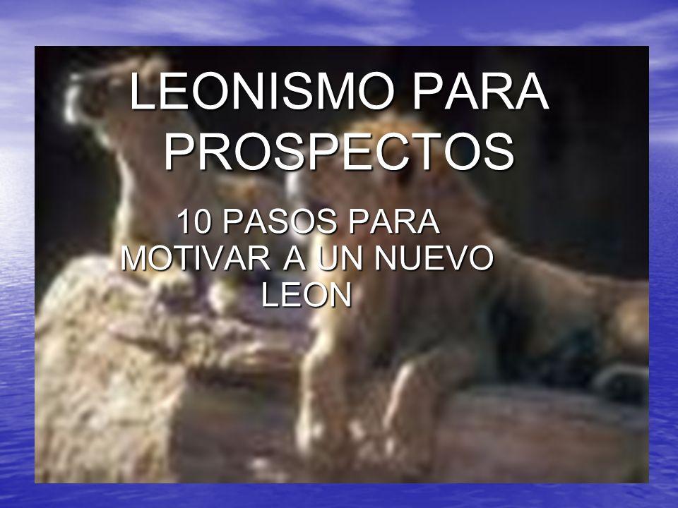 LEONISMO PARA PROSPECTOS 10 PASOS PARA MOTIVAR A UN NUEVO LEON