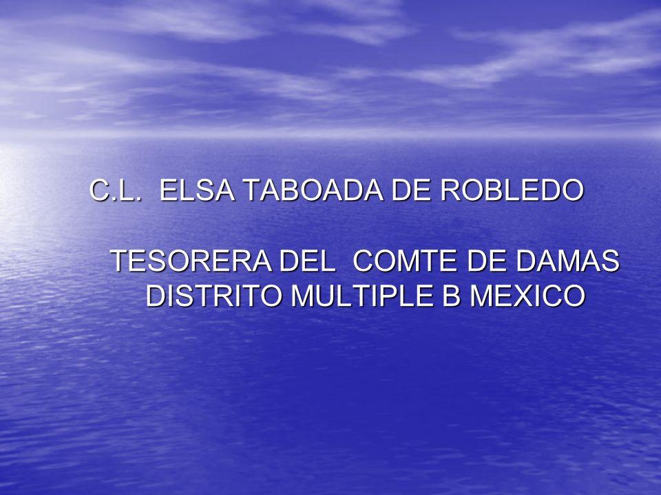 C.L. ELSA TABOADA DE ROBLEDO TESORERA DEL COMTE DE DAMAS DISTRITO MULTIPLE B MEXICO