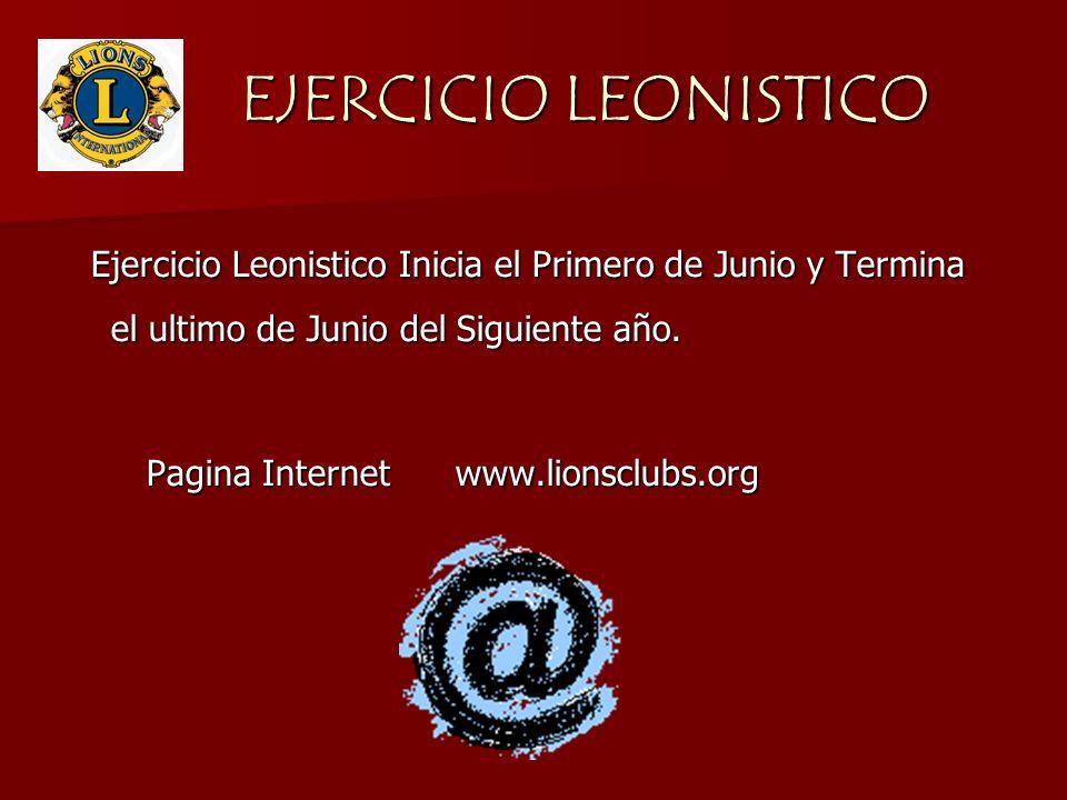 EJERCICIO LEONISTICO EJERCICIO LEONISTICO Ejercicio Leonistico Inicia el Primero de Junio y Termina el ultimo de Junio del Siguiente año. Pagina Inter