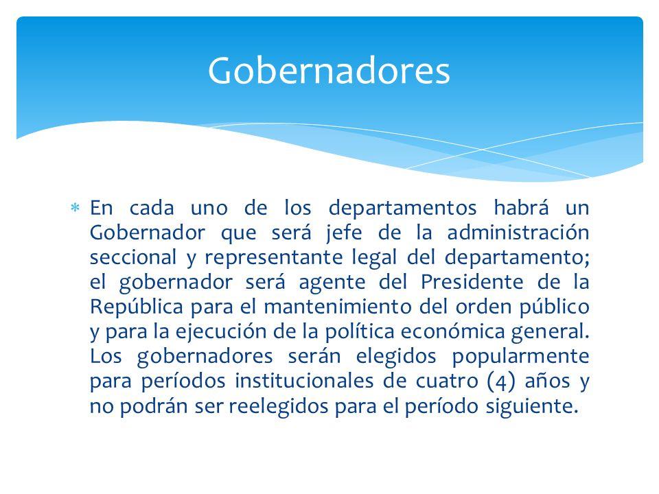 En cada uno de los departamentos habrá un Gobernador que será jefe de la administración seccional y representante legal del departamento; el gobernado